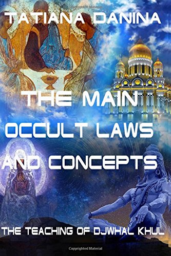 The Teaching of Djwhal Khul - The main occult laws and concepts: Volume 1 (Djwhal Khul - Esoteric Natural Science)