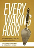 Every Waking Hour: An Introduction to Work and Vocation for Christians (SEBTS)