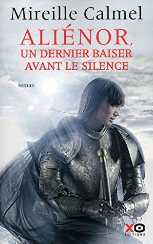 Aliénor, un dernier baiser avant le silence (3) par Mireille Calmel