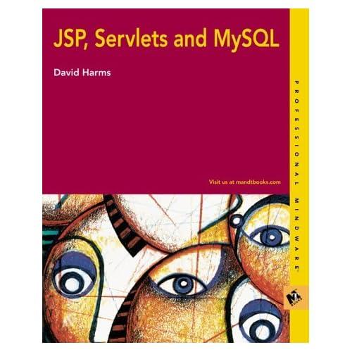 JSP, Servlets and MySQL by David Harms (15-Apr-2001) Paperback