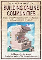 Poor Richard's Building Online Communities: Create a Web Community for Your Business, Club, Association or Family by Margaret Levine Young (2000-09-01)