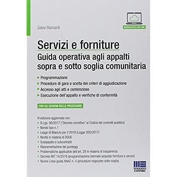 Servizi E Forniture. Manuale Per La Gestione Degli Appalti Sopra E Sotto Soglia Comunitaria