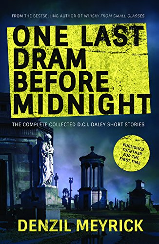 One Last Dram Before Midnight: The Complete D.C.I. Daley Short Stories (A DCI Daley Thriller) por Denzil Meyrick