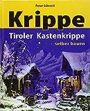 Tiroler Kastenkrippen selber bauen - Peter Schrettl