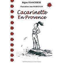 Cacarinette En Provence by Regine Franceschi (2013-04-10)