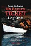 No Return Ticket - Leg One: Outward Bound - California to Australia: Volume 1 (No Return Ticket Series)