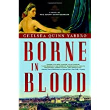 BORNE IN BLOOD (Count Saint-Germain) by Chelsea Quinn Yarbro (2008-01-01)