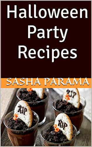 Halloween Party Recipes (Halloween Party Food Book 1) (English Edition)