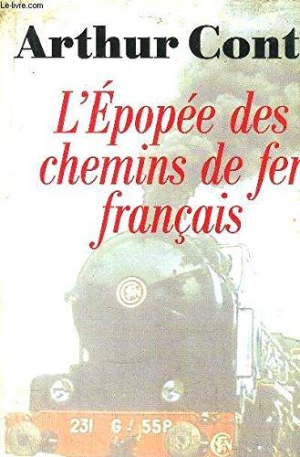 L'épopée des chemins de fer français par Arthur Conte