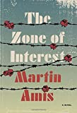 The Zone of Interest: A novel by Martin Amis (2014-09-30)