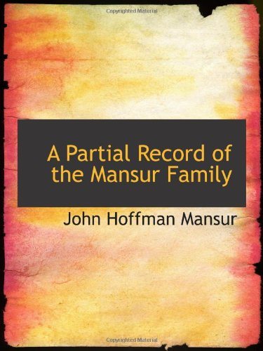 A Partial Record of the Mansur Family