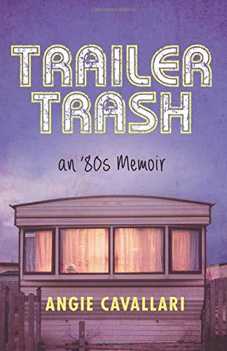Book cover image for Trailer Trash: an '80s Memoir