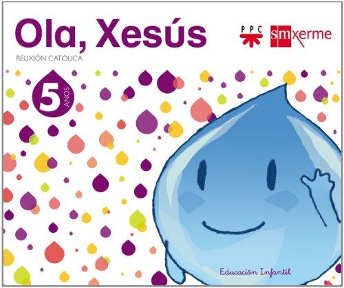 Relixión católica. 5 anos. Ola, Xesús - 9788498543957