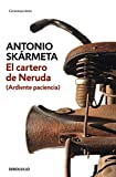 El cartero de Neruda: (Ardiente paciencia) (Spanish Edition)