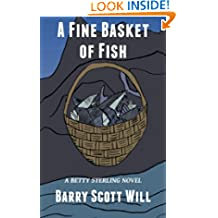 A Fine Basket of Fish: A Betty Sterling Novel: Volume 1 (Beatrice Sterling)