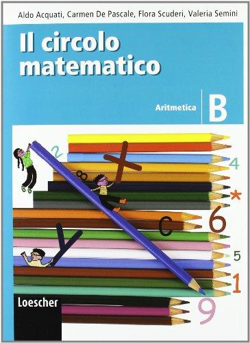 Il circolo matematico. Aritmetica B-Geometria B. Con espansione online. Per la Scuola media