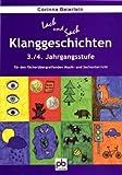 Klanggeschichten. 3./4.Klasse: für den fächerübergreifenden Musik- und Sachunterricht