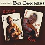 Songtexte von Bop Brothers - Rough & Raw