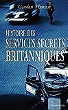 Histoire des services secrets britanniques (ROMAN D ESPIONN)