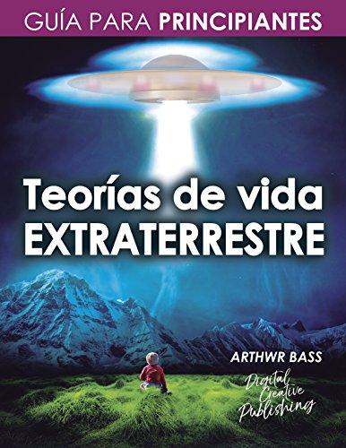 Teorías de vida extraterrestre: Guía para principiantes