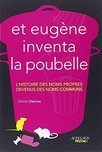 Et Eugène inventa la poubelle - L'h...
