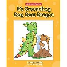 It's Ground Hog Day, Dear Dragon (Beginning-To-Read - Dear Dragon (Library)) by Margaret Hillert (2012-01-15)