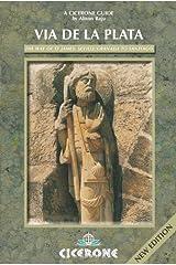 Via de la Plata: The Way of St James: Seville/Granada to Santiago: The Way of St. James from Seville to Santiago (Cicerone Guide) Paperback