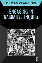 Engaging in Narrative Inquiry (Developing Qualitative Inquiry) by D. Jean Clandinin (2013-04-17)