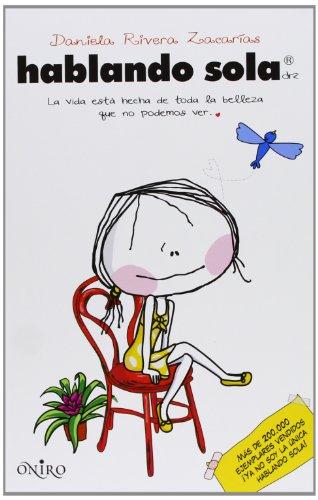 Hablando sola (Oniro juvenil) por Daniela Rivera Zacarías