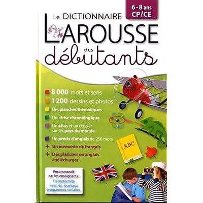 Dictionnaire Larousse Des Debutants 6 8 Ans Cp Ce Pdf Download Terryfishke