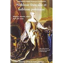 Noblesse Française et noblesse Polonaise. : Mémoire, identité, culture XVIè-XVIIIè siècles