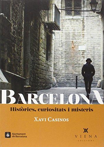 Barcelona. Histories, Curiositats I Misteris (Fora de col·lecció)