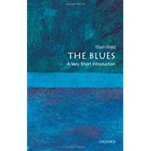 The Blues: A Very Short Introduction by Elijah Wald (2010-08-05)