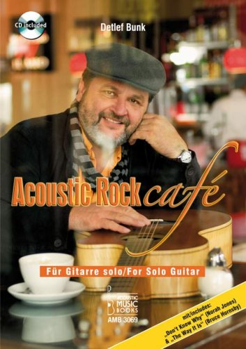 Acoustic Rock Café: Für Gitarre solo /For Solo Guitar