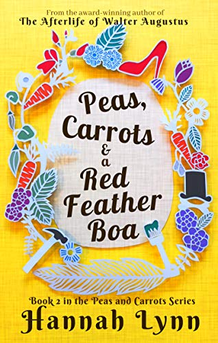 Peas, Carrots and a Red Feather Boa (The Peas and Carrots Series Book 2) (English Edition) (Red Feather Boa)