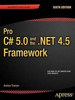 Pro C# 5.0 and the .NET 4.5 Framework par [Troelsen, Andrew]
