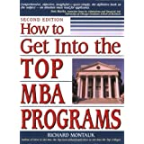 How to Get Into the Top MBA Programs by Richard Montauk J.D. (2002-08-15)