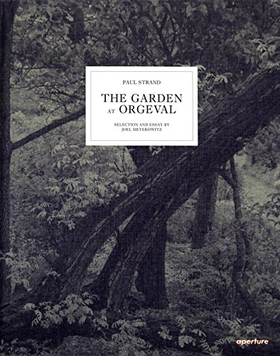 (Paul Strand: The Garden at Orgeval: Selection and Essay by Joel Meyerowitz)