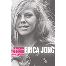 Seducing the Demon: Writing for My Life by Erica Jong (2006-03-16)