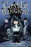 [(Castle Hangnail)] [By (author) Ursula Vernon] published on (April, 2015)