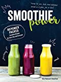 Smoothie Power: 80 Power-Packed Smoothie Recipes for Every Day and Everyone