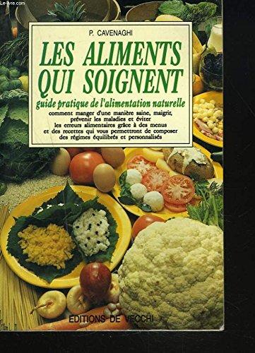 Les aliments qui soignent : Guide pratique de l'alimentation naturelle