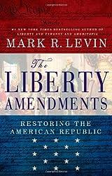 The Liberty Amendments: Restoring the American Republic by Mark R. Levin (2013-08-13)