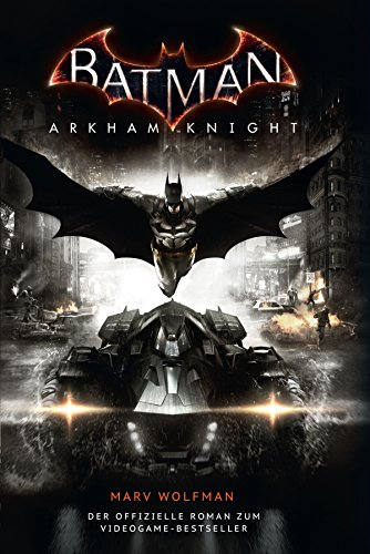 Batman: Arkham Knight: Roman zum Videogame
