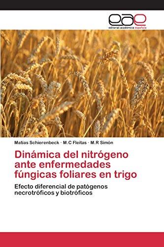 Dinámica del nitrógeno ante enfermedades fúngicas foliares en trigo por Schierenbeck Matías