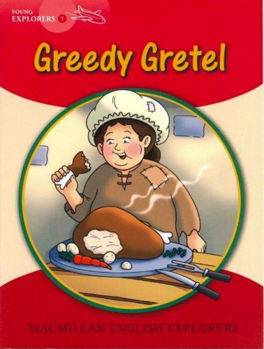 Explorers Young 1 Greedy Gretel: 1A