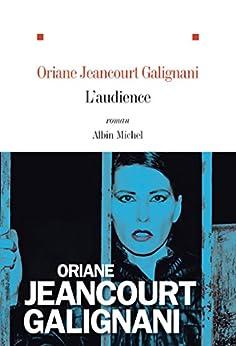 L'Audience (A.M. ROM.FRANC) par [Galignani, Oriane Jeancourt]