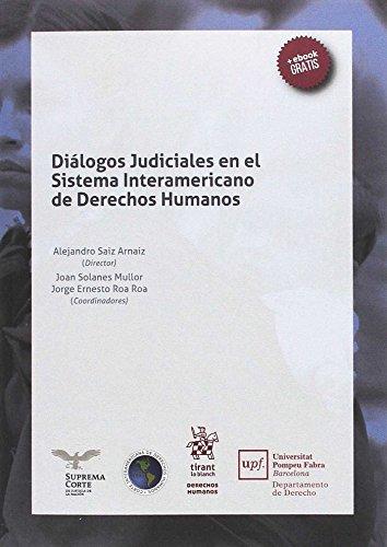 Diálogos Judiciales en el Sistema Interamericano de Derechos Humanos por Alejandro Saiz Arnaiz
