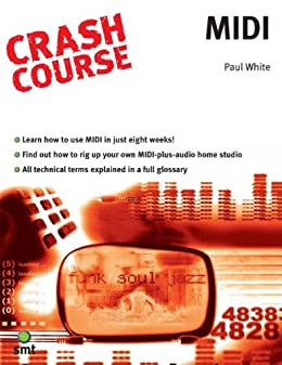 Crash Course: Midi by [White, Paul]