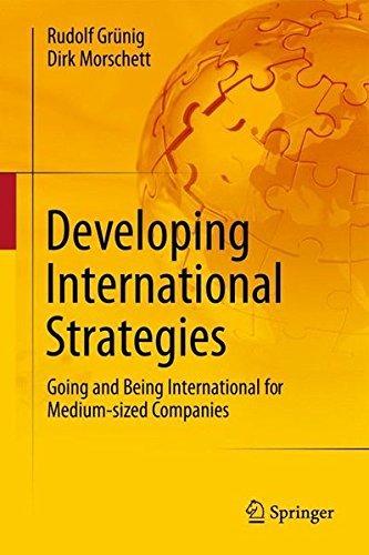 Developing International Strategies: Going and Being International for Medium-sized Companies by Rudolf Gr?nig (2012-01-26)